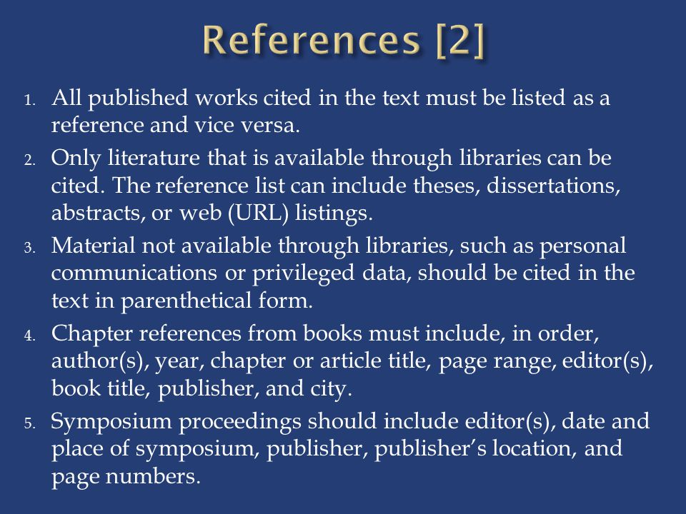 References [2] All published works cited in the text must be listed as a reference and vice versa.